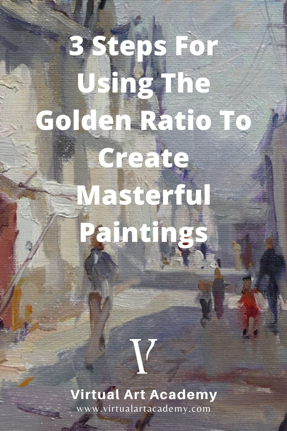 3 Steps For Using The Golden Ratio To Create Masterful Paintings